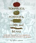 Tomatoes, Potatoes, Corn, and Beans: How the Foods of the Americas Changed Eating Arou 9780689801419