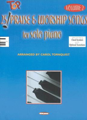 Top 25 Praise & Worship Songs for Solo Piano