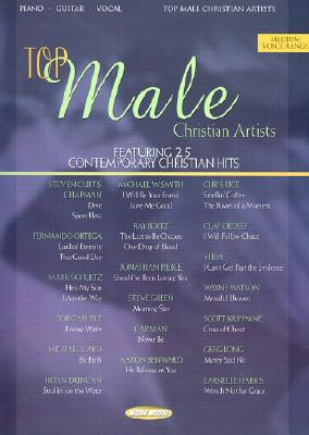 Top Male Christian Artists: Featuring 25 Contemporary Christian Hits