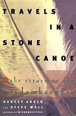 Travels in a Stone Canoe: The Return to the Wisdomkeepers 9780684800943