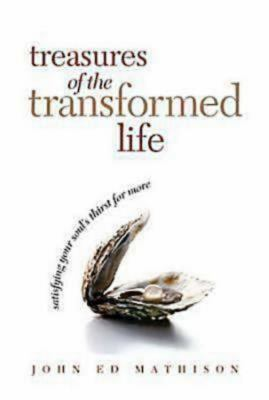 Treasures of the Transformed Life: Satisfying Your Soul's Thirst for More 9780687334452