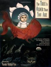 Tree is Older Than You Are: A Bilingual Gathering of Poems and Stories from Mexico with Paintings by Mexican Artists