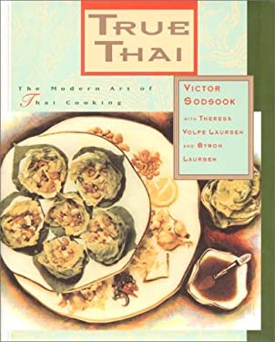 True Thai: The Modern Art of Thai Cooking 9780688099176