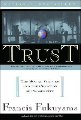 Trust: Human Nature and the Reconstitution of Social Order 9780684825250