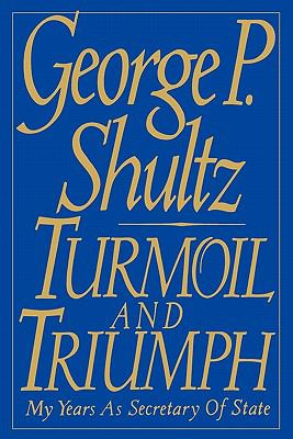 Turmoil and Triumph: Diplomacy, Power, and the Victory of the American Ideal 9780684803326