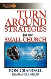 Turn-Around Strategies for the Small Church: (Effective Church Series) 2509287