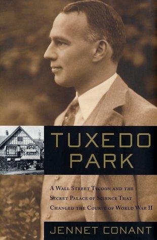 Tuxedo Park: Robert Oppenheimer and the Secret City of Los Alamos
