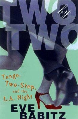 Two by Two: Tango, Two-Step, and the L.S. Night 9780684833927