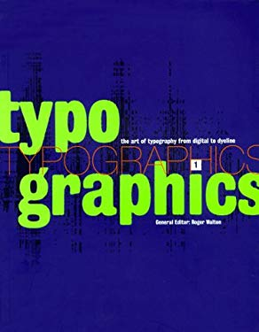 Typographics 1: The Art of Typography from Digital to Dyeline 9780688150662