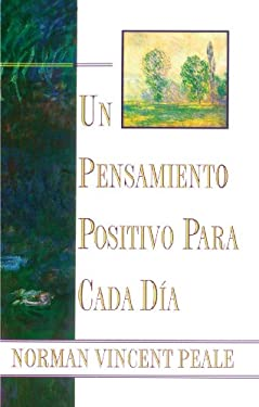 Un Pensamiento Positiva Para Cada Dia (Positive Thinking Every Day): (Positive Thinking Every Day) 9780684815534