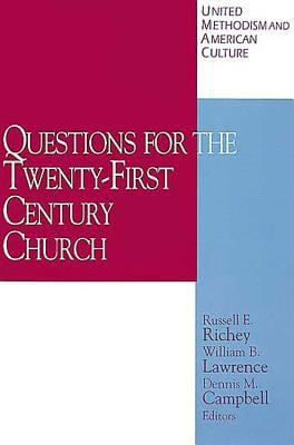 United Methodism and American Culture Volume 4 Questions for the Twenty-First Century Church 9780687021468