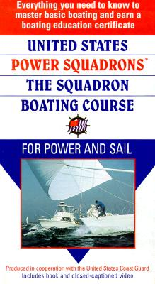 United States Power Squadrons: The Squadron Boating Course for Power and Sail [With 240 Page Paperback] 9780688175672
