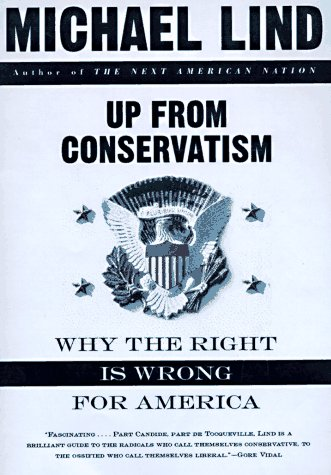 Up from Conservatism: Why the Right Is Wrong for America 9780684831862