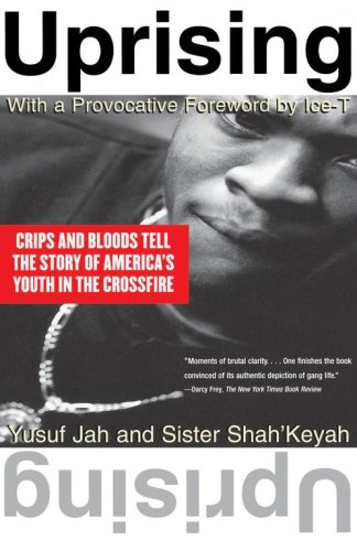 Uprising: Crips and Bloods Tell the Story of America's Youth in the Crossfire 9780684825373