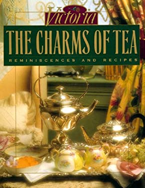 Victoria the Charms of Tea: Reminiscences and Recipes 9780688094324