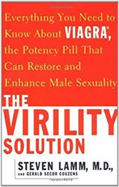 Virility Solution: Everything You Need to Know about Viagra, the Potency Pill That Can Restore and Enhance Male Sexuality 2505168