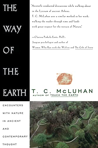 Way of the Earth: Ecounters with Nature in Ancient and Contemporary Thought 9780684801575