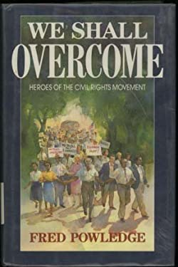 We Shall Overcome: Heroes of the Civil Rights Movement