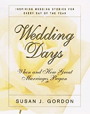 Wedding Days: When and How Great Marriages Began 9780688148607
