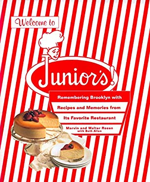 Welcome to Junior's!: Remembering Brooklyn with Recipes and Memories from Its Favorite Restaurant 9780688159009