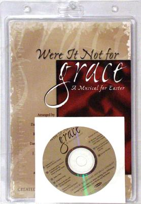 Were It Not for Grace: A Musical for Easter-Satb [With CD]