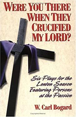 Were You There When They Crucified My Lord? 9780687031924