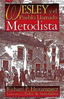 Wesley y El Pueblo Llamado Metodista 9780687050017
