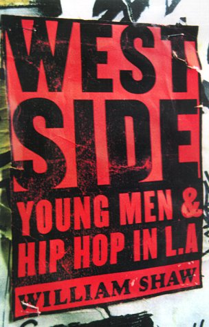 Westside: Young Men and Hip Hop in L.A. 9780684865065