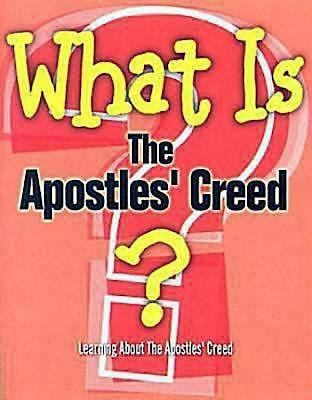 What Is the Apostles' Creed? 9780687493173