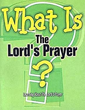 What Is the Lord's Prayer? 9780687493470