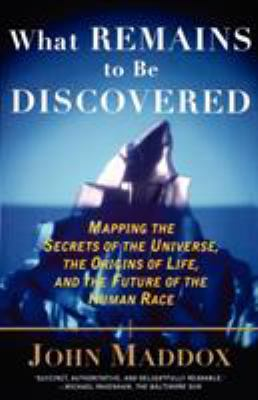 What Remains to Be Discovered 9780684863009
