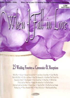 When I Fall in Love: 25 Wedding Favorites for Ceremonies & Receptions