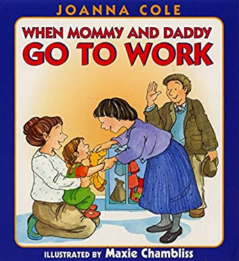 When Mommy and Daddy Go to Work 9780688170448