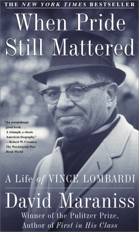 When Pride Still Mattered: A Life of Vince Lombardi 9780684870182