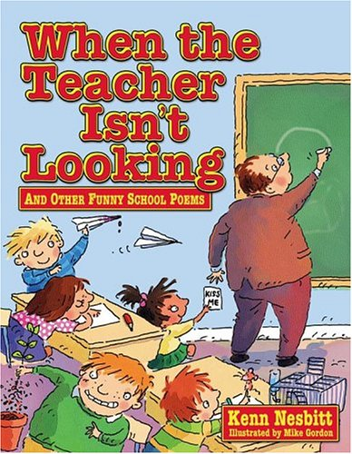 When the Teacher Isn't Looking: And Other Funny School Poems 9780684031286