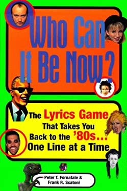 Who Can It Be Now: The Lyrics Game That Takes You Back to the 80s One Line at a Time 9780684856308