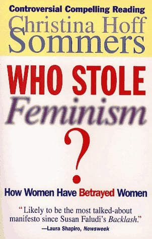 Who Stole Feminism?: How Women Have Betrayed Women 9780684801568