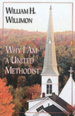 Why I Am a United Methodist 9780687453566