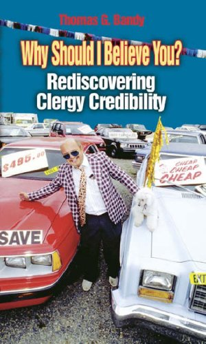 Why Should I Believe You?: Rediscovering Clergy Credibility 9780687335299