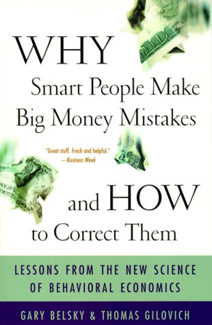 Why Smart People Make Big Money Mistakes - And How to Correct Them: Lessons from the New Science of Behavioral Economics 9780684859385