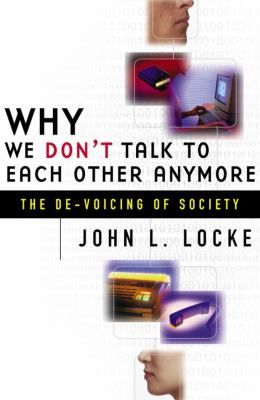 Why We Don't Talk to Each Other Anymore: The de-Voicing of Society 9780684855745