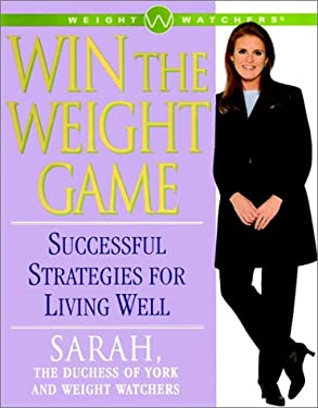Win the Weight Game: Successful Strategies for Living Well 9780684870779