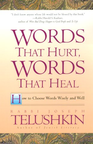 Words That Hurt, Words That Heal: How to Choose Words Wisely and Well 9780688163501