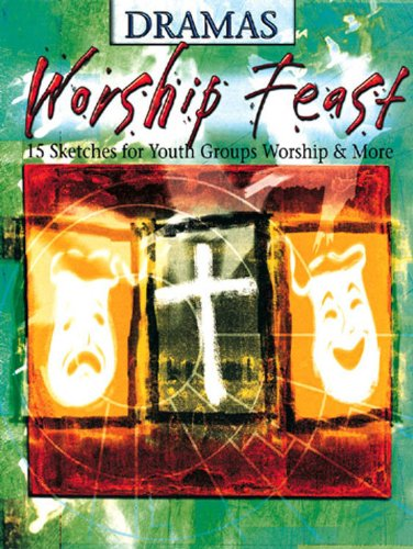 Worship Feast - Dramas: 15 Sketches for Youth Group, Worship, and More 9780687044597