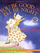 You Be Good & I'll Be Night: Jump-On-The-Bed Poems 2524846
