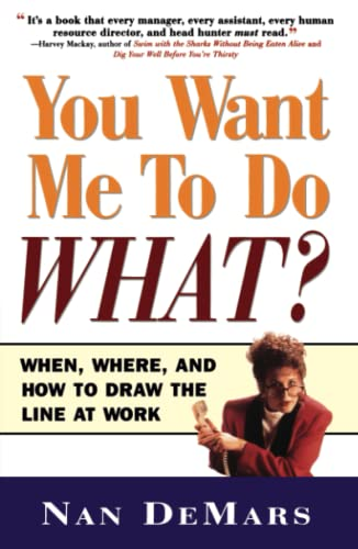 You Want Me to Do What: When Where and How to Draw the Line at Work 9780684850467