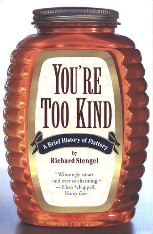 Your'e Too Kind: A Brief History of Flattery 9780684854922