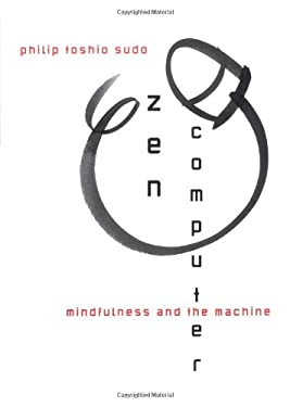 Zen Computer: Mindfulness and the Machine 9780684854090