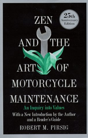 Zen and the Art of Motorcycle Maintenance: An Inquiry Into Values 9780688171667