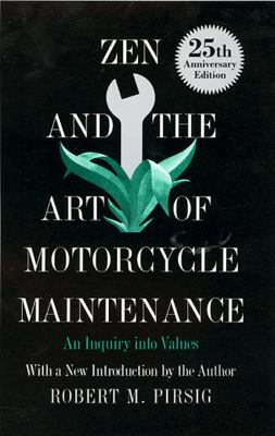 Zen and the Art of Motorcycle Maintenance: An Inquiry Into Values 9780688002305